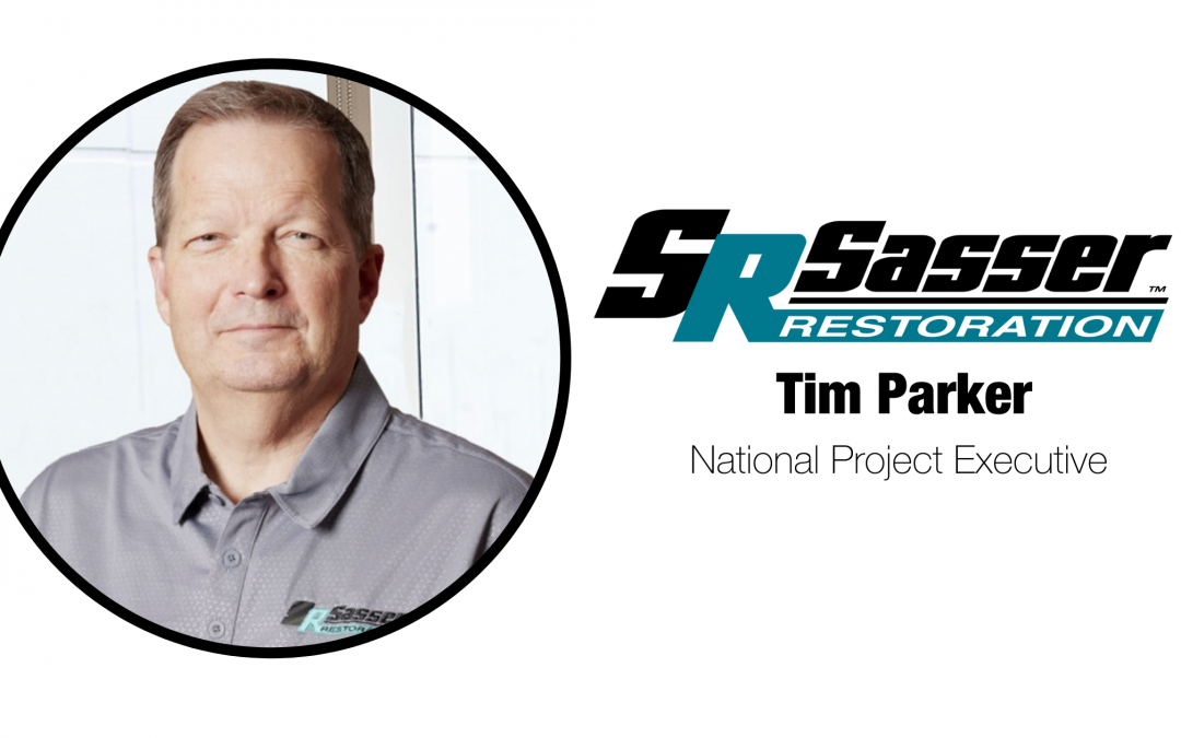 SASSER APPOINTS TIM PARKER AS NATIONAL PROJECT EXECUTIVE: A 30-year Insurance claims veteran will help assist the firm's national expansion goals.